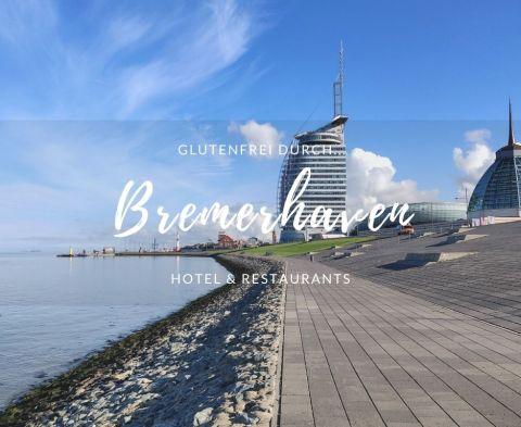 Glutenfrei durch Bremerhaven