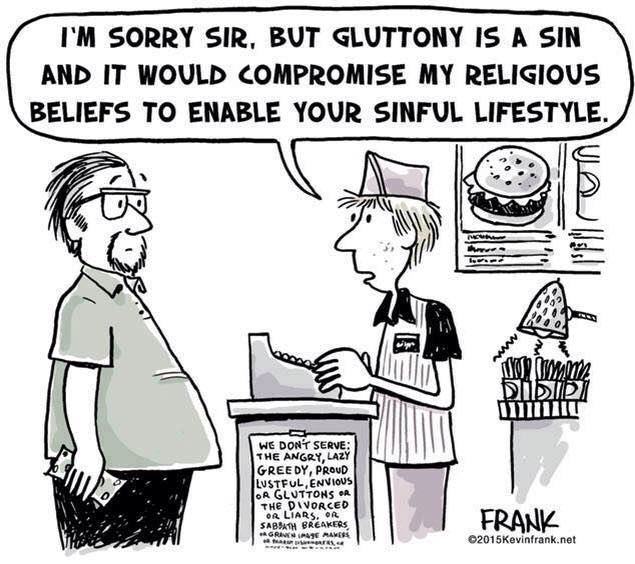 Gluttony is a sin