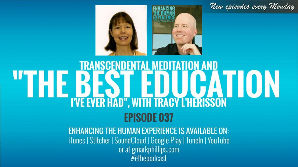 Transcendental Meditation and the best education I've ever had, with Tracy L'Herisson