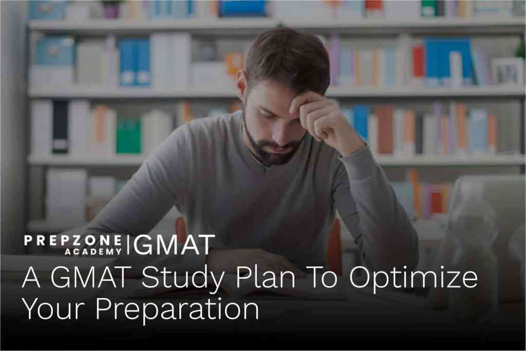 A GMAT Study Plan To Optimise Your Preparation | Prep Zone Academy
