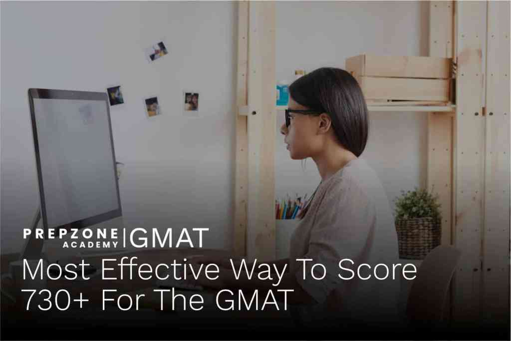 Most Effective Way To Score 730+ For The GMAT | Prep Zone Academy