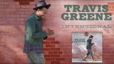 Photo of Travis Greene – Intentional Lyrics