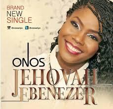Photo of ONOS – Jehovah Ebenezer Lyrics