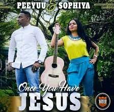 Photo of Peeyuu & Sophiya – Once You Have Jesus Lyrics