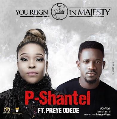 P-Shantel - You Reign In Majesty Lyrics