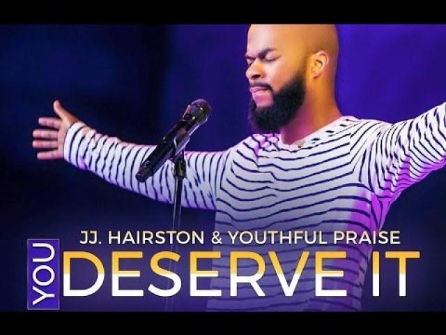 JJ. Hairston - You Deserve It Lyrics