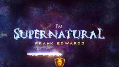Photo of Frank Edwards – I'm Supernatural Lyrics