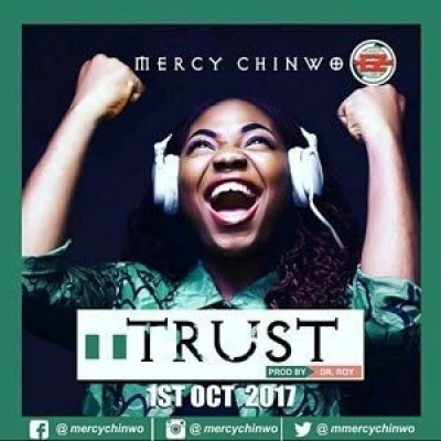 Mercy Chinwo - Trust Lyrics