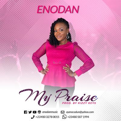 Eno Dan - My Praise Lyrics