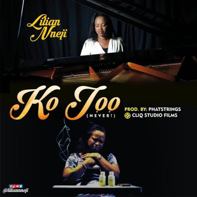 Lilian Nneji - Ko Joo (Never) Lyrics