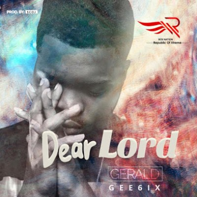Dear Lord by Gee6ix Mp3 Download