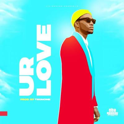 Oba Reengy - Ur Love Lyrics