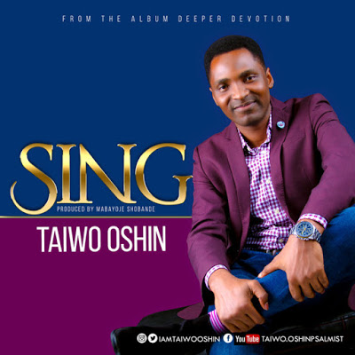 SING by Taiwo Oshin Mp3 Download