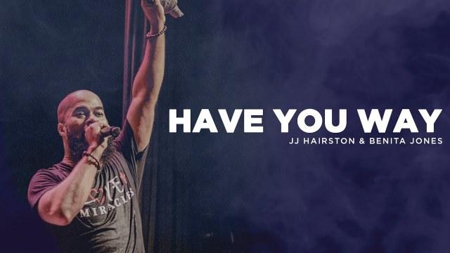 JJ Hairston - Have Your Way Lyrics