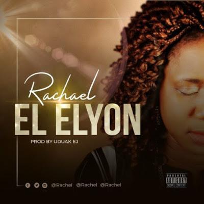El-Elyon by Rachael Mp3 Download