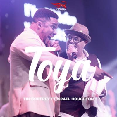Toya by Tim Godfrey Lyrics + Mp3 Download
