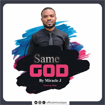 Same God by Miracle J Mp3 Download