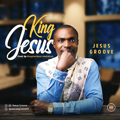 King Jesus by Jesus Groove Mp3 Download