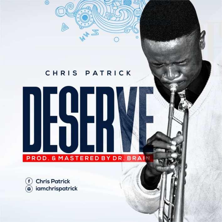 Chris Patrick drops new single - Deserve