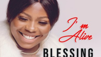 Photo of Blessing Okoye – I'm Alive Mp3 Download