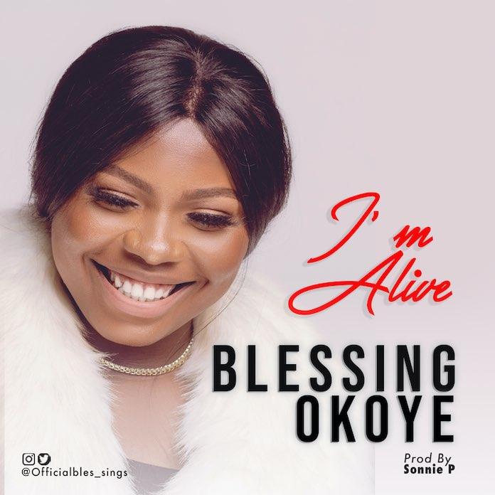Blessing Okoye - I'm Alive Mp3 Download
