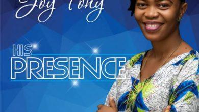 Photo of Joy Tony – His Presence Mp3 Download