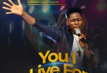 Photo of Moses Bliss – You I Live For Lyrics & Mp3 Download