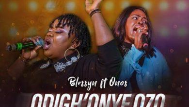 Photo of Blessyn – Odigh'Onye Ozo Mp3 Download