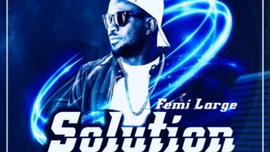 Photo of Femi Large – Solution Mp3 Download