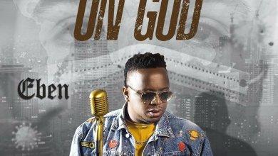 Photo of Eben – On God Lyrics & Mp3 Download
