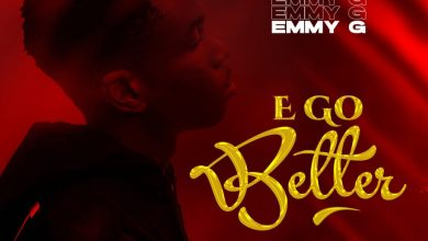 Photo of EmmyG – E Go Better Video & Mp3 Download