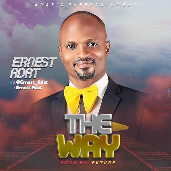 Ernest Adat - The Way Lyrics & Mp3 Download