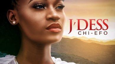 Photo of J'dess – Chi Efo Mp3 Download
