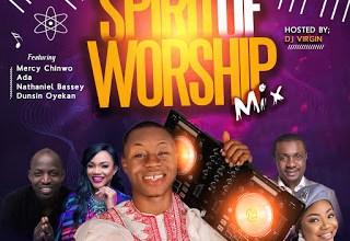 Photo of DJ Virgin – Spirit of Worship Mixtape Download