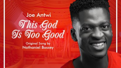 Photo of Joe Antwi – This God is Too Good Mp3 Download