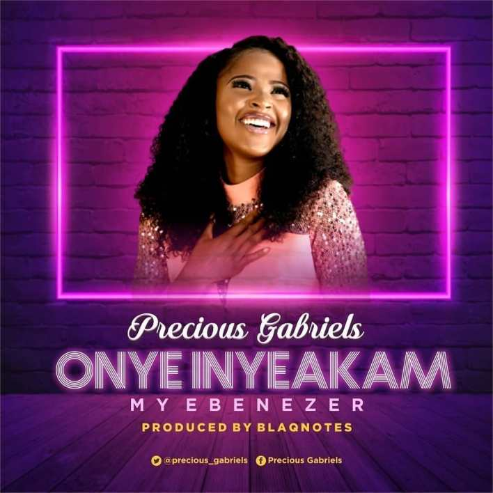 Precious Gabriels - Onye Inyeakam Mp3 Download