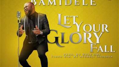 Photo of Sensational Bamidele – Let Your Glory Fall Mp3