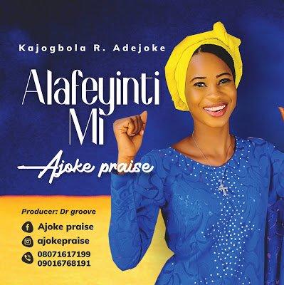 Ajoke Praise - Alafetyinti Mi (Mp3 Download)