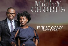 Photo of Purist Ogboi – The Mighty Chorus (Mp3, Video)