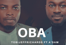 Photo of Tobi Jeff – Oba (Video, Mp3 Download)