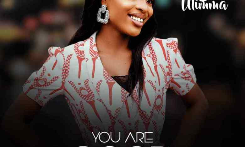 Agom Ulimma - You Are Good (Mp3 Download)