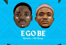 Photo of Rehmahz & Oba Reengy – E Go Be (Mp3 Download)