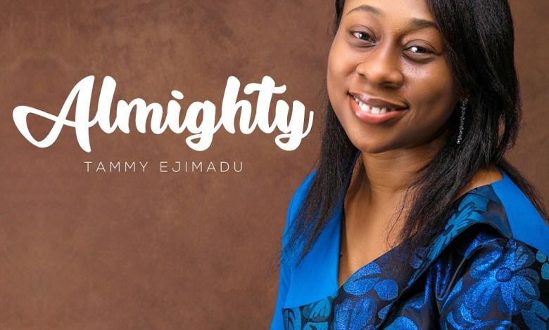 Tammy Ejimadu - Almighty
