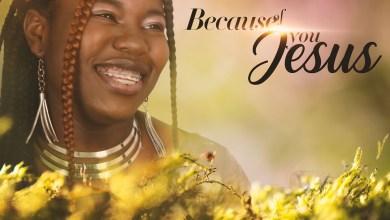 Photo of Alice Joshua – Because Of You Jesus (Lyrics, Mp3 Download)