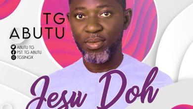 Photo of TG Abutu – Jesu Doh (Mp3 Download)