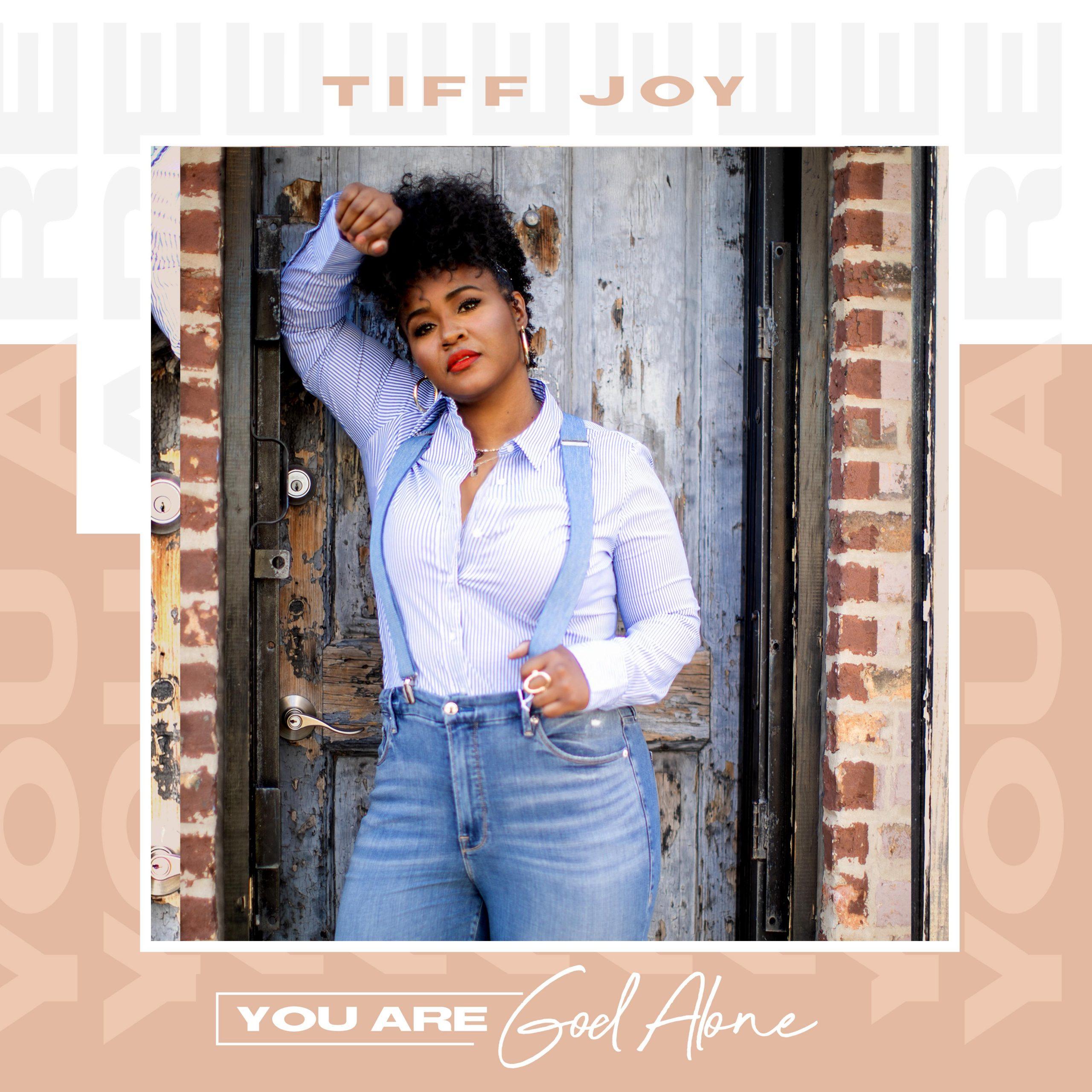 Tiff Joy - You Are God Alone