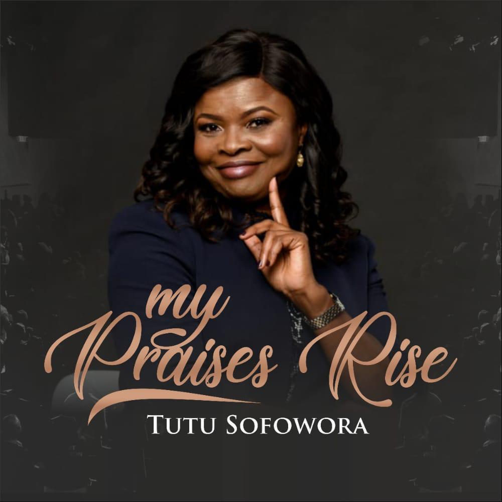 Tutu Sofowora - My Praise Rise