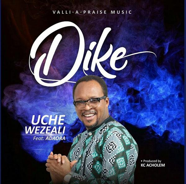 Uche Wezeali releases Dike