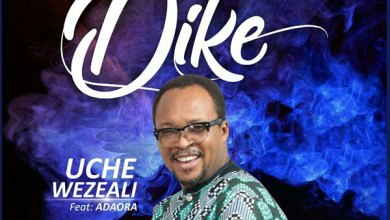 Photo of Uche Wezeali releases Dike (Mp3 Download)