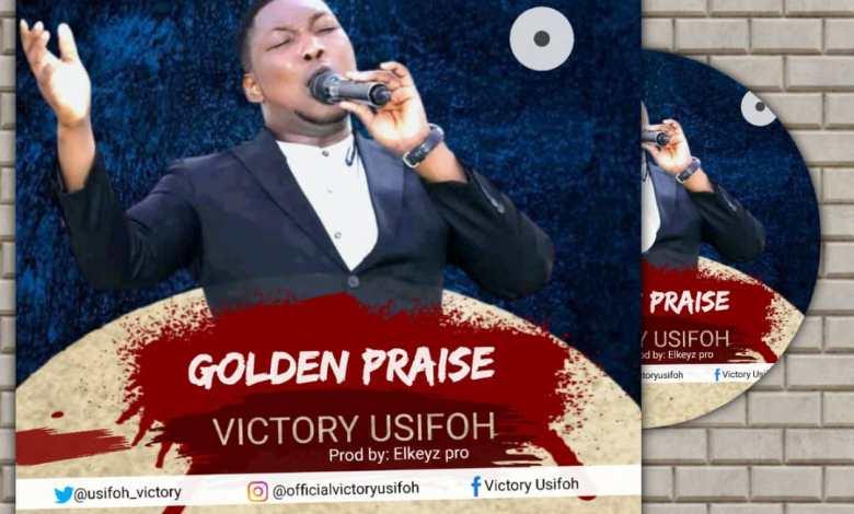 Victory Usifoh - Golden Praise